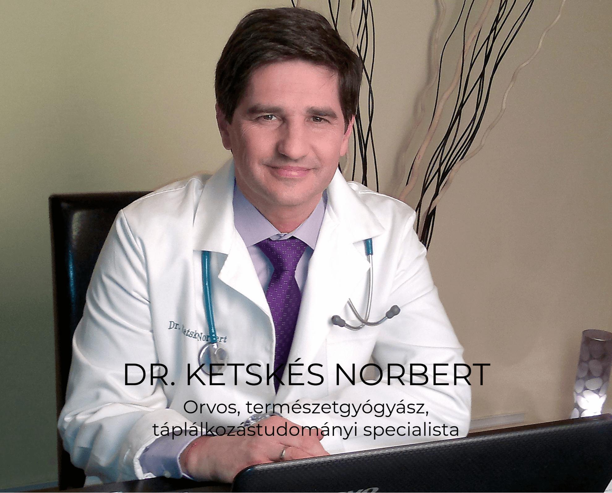 Dr. Ketskés Norbert orvos, természetgyógyász